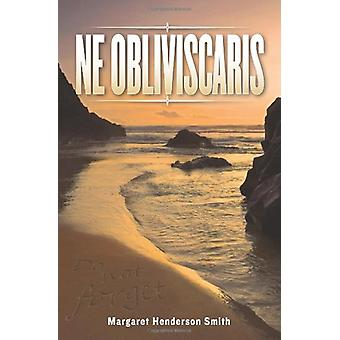 Ne Obliviscaris by Margaret Henderson Smith - 9781845494063 Book
