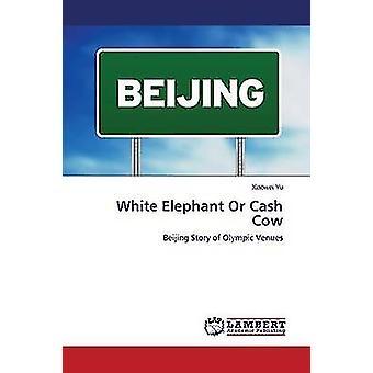 White Elephant or Cash Cow by Yu Xiaowei - 9783659300967 Book