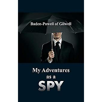 My Adventures as a Spy by Baden-Powell Of Gilwell - 9789352977116 Book
