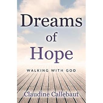 Dreams of Hope - Walking with God by Claudine Callebaut - 978949305627