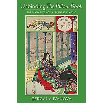 Unbinding The Pillow Book door Gergana Ivanova