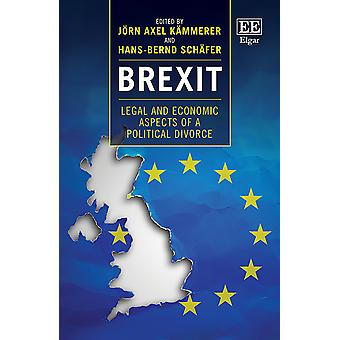 Brexit Legal and Economic Aspects of a Political Divorce