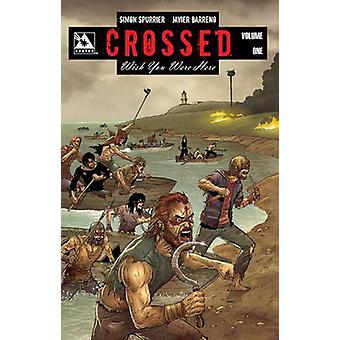 Crossed Wish You Were Here Volume 1 01