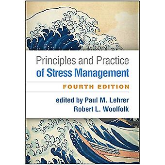 Principles and Practice of Stress Management by Edited by Paul M Lehrer & Edited by Robert L Woolfolk & Edited by Acharya Balkrishna & Edited by Patricia Carrington & Edited by Kevin Chen