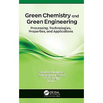 Química verde e ingeniería verde Tecnologías de procesamiento Propiedades y aplicaciones