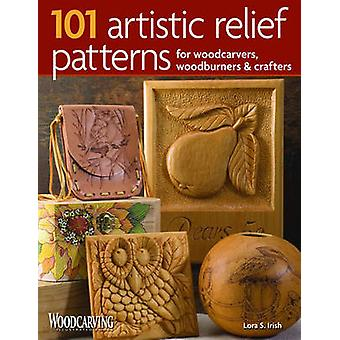 101 Artistic Relief Patterns for Woodcarvers Woodburners amp Crafters by Lora S Irish