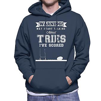 Rugby Warning May Start Talking About Tries Men's Hooded Sweatshirt