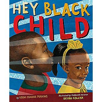Hey Black Child by Useni Eugene Perkins - 9780316360302 Book