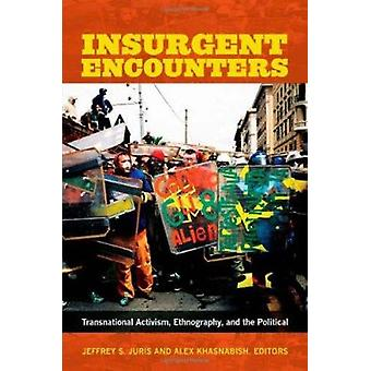 Insurgent Encounters - Transnational Activism - Ethnography - and the