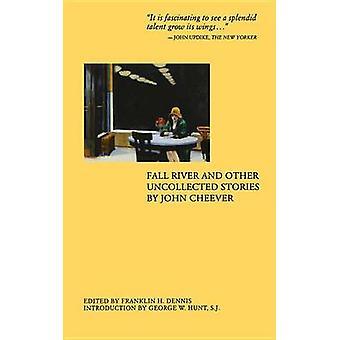 Fall River and Other Uncollected Stories by John Cheever - 9780897335