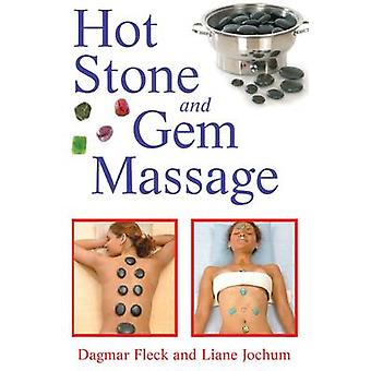 Hot Stone en Gem Massage door Dagmar Fleck - Liane Jochum - 9781594772