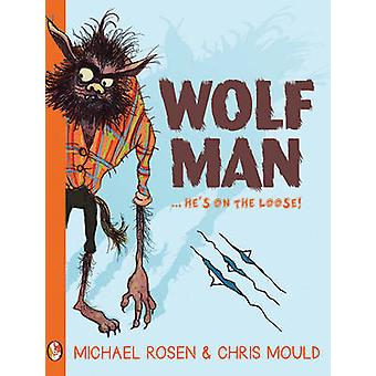 Wolfman av Michael Rosen - Chris Mould - 9781781123744 boka