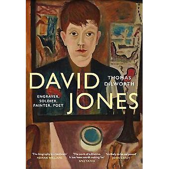 David Jones - Stecher - Soldat - Maler - Poet von David Jones - Engr
