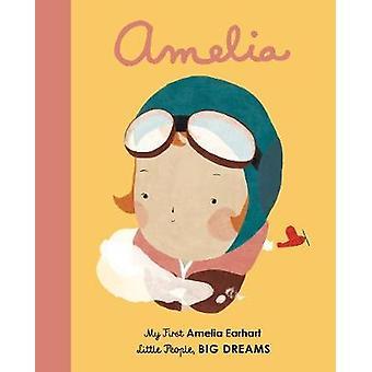 Amelia Earhart - My First Amelia Earhart by Amelia Earhart - My First A