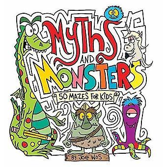 Myths and Monsters - 50 labyrinthes pour les enfants de Joe Wos - livre 9781438009957