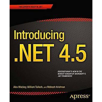 Introducing .Net 4.5 by Mackey & Alex