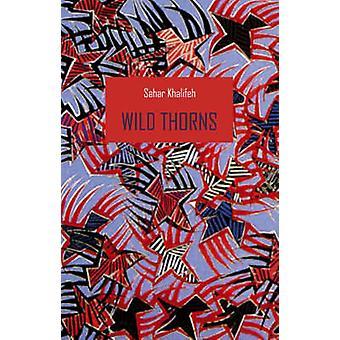 Wild Thorns by Sahar Khalifeh - Trevor Le Gassick - Elizabeth Warnock