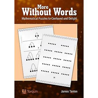 More Without Words - Mathematical Puzzles to Confound and Delight by J
