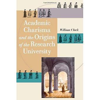 Akateeminen karismaa ja tutkimuksen yliopiston alkuperä