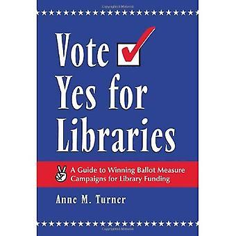 Stemme Ja for biblioteker: en Guide til å vinne møteseddel måle kampanjer for biblioteket finansiering