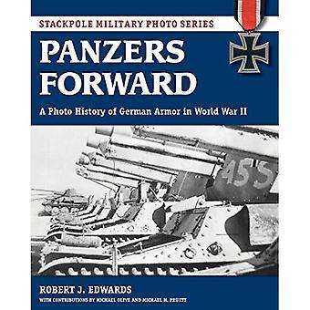 Panzers framåt: En foto historia av tyska rustningen i andra världskriget (Stackpole militär bildserie)