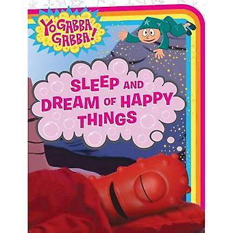 Sono e sonho de coisas alegres (Yo Gabba Gabba! (Simon Hardcover))