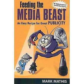 Voeding van het beest Media: een eenvoudig recept voor een grote publiciteit