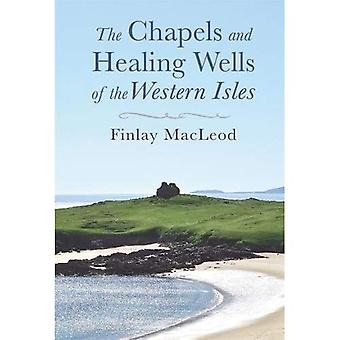 The Chapels and Healings Wells of the Western Isles
