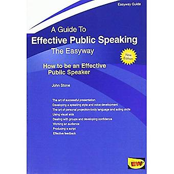 Effective Public Speaking: How to be an Effective Public Speaker : The Easyway (Easyway Guides)