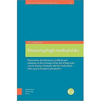 Financiering hoge medische risico's: Discussies, ontwikkelingen, problemen en oplossingen op de dekking van het risico van...