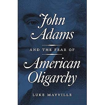 John Adams en de angst voor Amerikaanse oligarchie