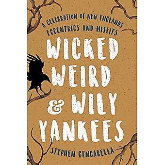 Wicked raar & Wily Yankees: Een viering van New England's gekken en buitenbeentjes
