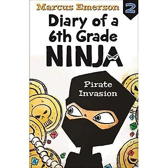 Invasion de pirate: Journal d'un 6ème livre de Ninja de Grade 2 (journal d'un NINJA de GRADE 6)