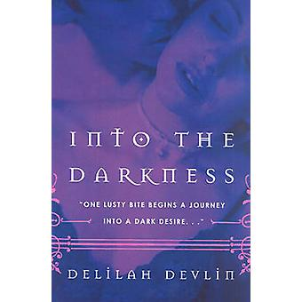 Into the Darkness by Devlin & Delilah