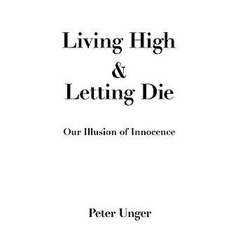 Living High og Letting Die av Unger & Peter Professor i filosofi &professor i filosofi ved New York University