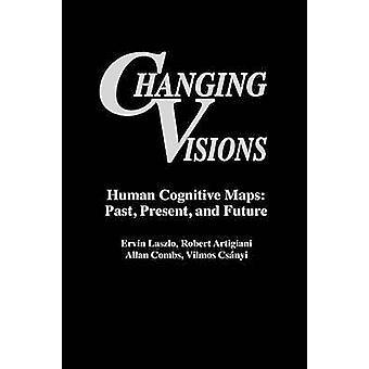 Veranderende visies menselijke cognitieve Maps verleden heden en toekomst door Artigiani & Robert