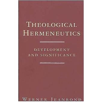 Theological Hermeneutics Development and Significance by Jeanrond & Werner