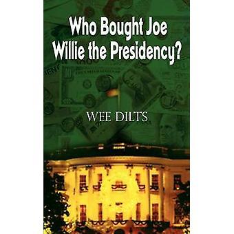 Vem köpte Joe Willie ordförandeskapet av Dilts & Wee