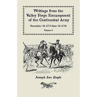 Scritture da Valley Forge accampamento dell'esercito continentale 19 dicembre 1777June 19 1778 Volume 6 A mia costituzione ottenuto abbastanza Shatterda di Boyle & Joseph Lee