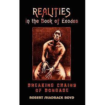 Realities in the Book of Exodus  Breaking Chains of Bondage by Boyd & Robert Shadrack