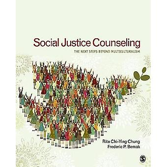 Social Justice Counseling by Rita ChiYing ChungFrederic P. Bemak