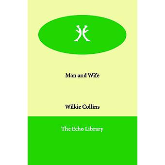 Man and Wife by Collins & Wilkie