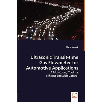 Ultrasonic Transittime Gas Flowmeter for Automotive Applications  A Monitoring Tool for Exhaust Emission Control by Kupnik & Mario