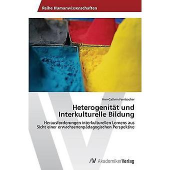 Heterogenitt und Interkulturelle Bildung av Farnbacher AnnCathrin