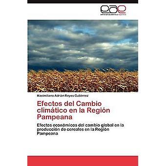 Efectos del Cambio Climatico sv La Region Pampeana av Reyes Guti Rrez & Maximiliano Adri