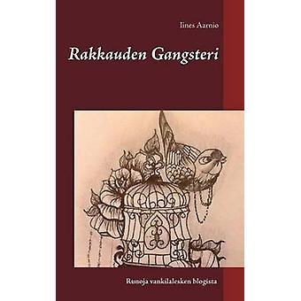 Rakkauden Gangsteri by Aarnio & Iines