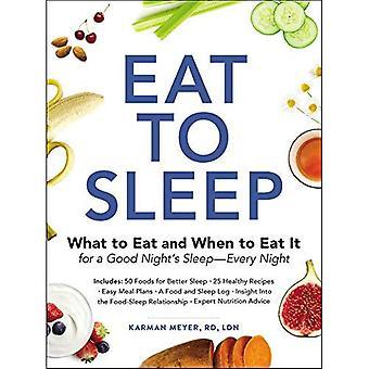 Ät för att sova: vad man ska äta och när man ska äta det för en god natts sömn-varje natt
