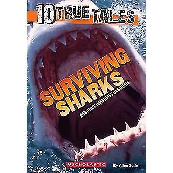 10 True Tales - Surviving Sharks by Allan Zullo - 9780545818384 Book