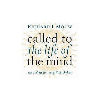 Called to the Life of the Mind - Some Advice for Evangelical Scholars