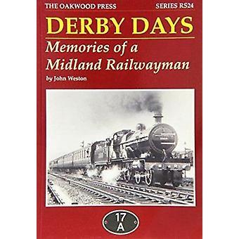 Derby Days - Memories of a Midland Railwayman by John Weston - 9780853